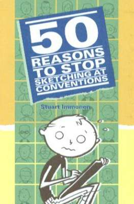 50 Reasons to Stop Sketching at Conventions