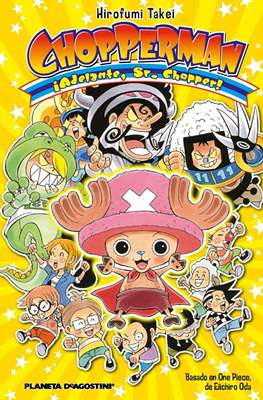 Chopperman: ¡Adelante, Sr. Chopper!
