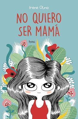 No quiero ser mamá (Rústica 112 pp) #