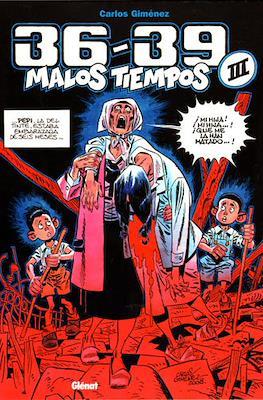 36-39 Malos Tiempos (Cartoné 64-72 pp) #3