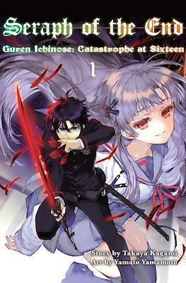 Seraph of the End: Guren Ichinose: Catastrophe at Sixteen
