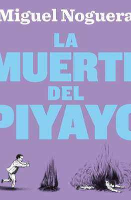 La muerte del Piyayo (Cartoné 168 pp)
