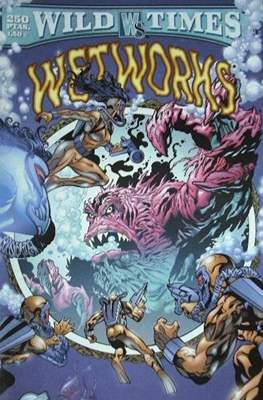 Wetworks. Wild Times