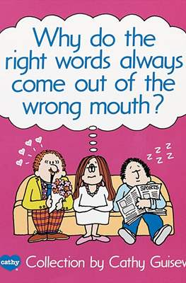 Why do the Right Words always come out of the Wrong Mouth?: A Cathy Collection