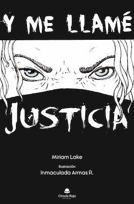 Y Me Llamé Justicia