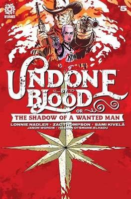 Undone by Blood or the Shadow of a Wanted Man #5