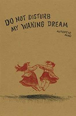 Do Not Disturb My Waking Dream