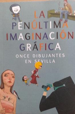 La penúltima imaginación gráfica : Once dibujantes en Sevilla