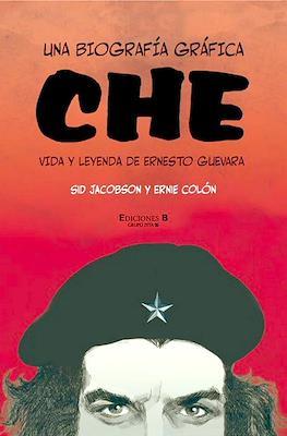 Che, una biografía gráfica. Vida y leyendas de Ernesto Guevara