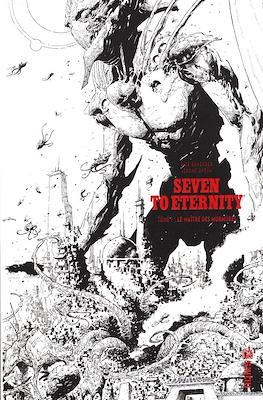 Seven to Eternity