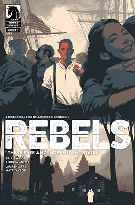Rebels - These Free and Independent States (Comic-book / Digital) #5