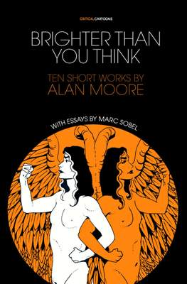 Brighter Than You Think: Ten Short Works By Alan Moore