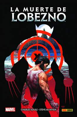 La muerte de Lobezno. 100% Marvel HC. (Cartoné 152 pp) #