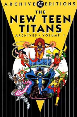 DC Archive Editions. The New Teen Titans