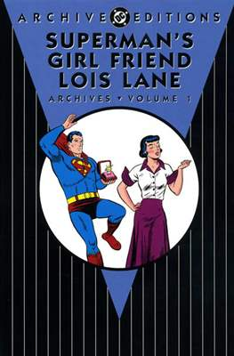 DC Archive Editions. Superman's Girl Friend Lois Lane