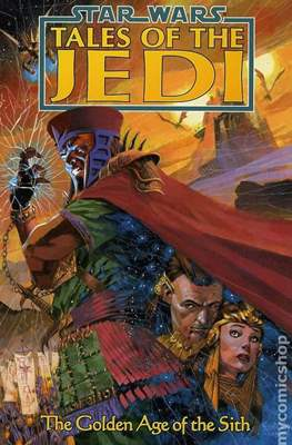 Star Wars - Tales of the Jedi: Golden Age of the Sith