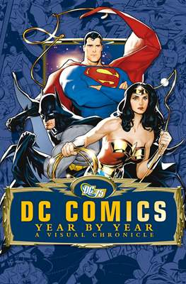 DC Comics Year by Year. A Visual Chronicle