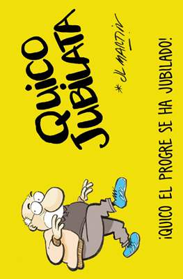 Quico Jubilata ¡Quico el Progre se ha jubilado! (Rústica 190 pp) #