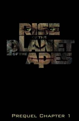 Rise of the Planet of the Apes: Prequel