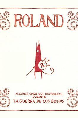 Roland: Algunas cosas que ocurrieron durante la guerra de los bichos
