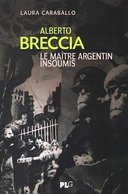 Alberto Breccia: Le maître argentin insoumis