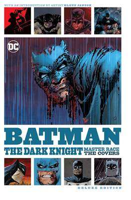 Batman The Dark Knight Master Race The Covers