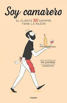 Soy camarero: El cliente NO siempre tiene la razón (Rústica 128 pp) #