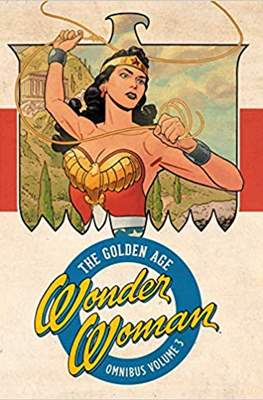 Wonder Woman: The Golden Age Omnibus (Hardcover 776-768-816 pp) #3