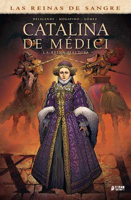 Las Reinas de Sangre. Catalina de Médici La reina maldita