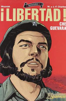¡Libertad! Che Guevara. Rebeldes