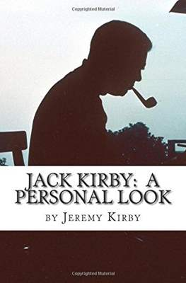Jack Kirby: A personal Look