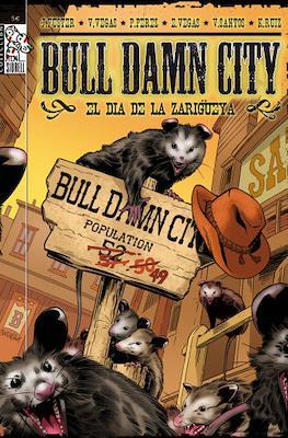 Bull Damn City. El día de la zarigüeya