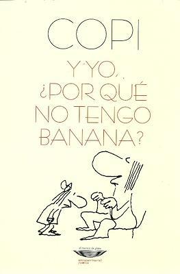 Y yo, ¿por qué no tengo banana?