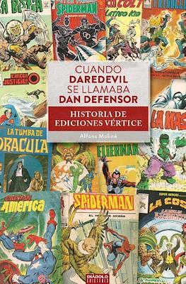 Cuando Daredevil se llamaba Dan Defensor. Historia de Ediciones Vértice (Rústica) #