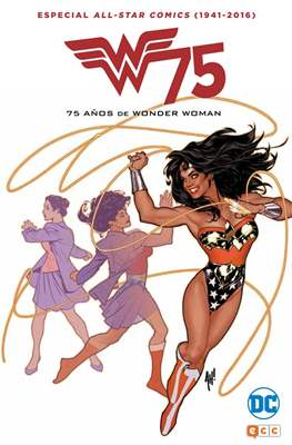 Especial All Star Comics (1941-2016): 75 años de Wonder Woman