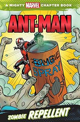 Ant-Man: Zombie Repellent - A Mighty Marvel Chapter Book
