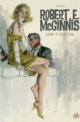 Robert E. McGinnis. Crime et séduction