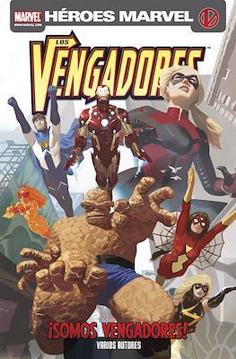 Los Vengadores. ¡Somos vengadores!. Héroes Marvel