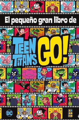 El pequeño gran libro de Teen Titans Go! (Cartoné 144 pp)