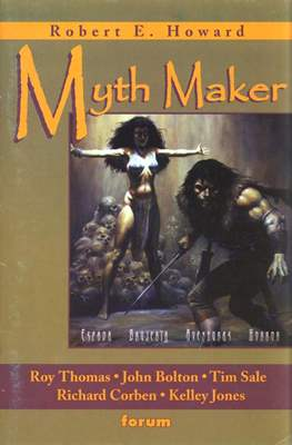 Robert E. Howard: Myth Maker