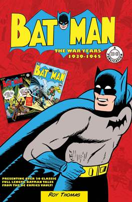 Batman. The War Years 1939-1945