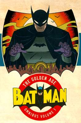 Batman: The Golden Age Omnibus (Hardcover 824 pp) #1