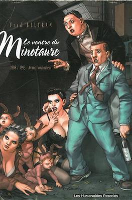 Le ventre du Minotaure 1988/1993 : Avant l'ordinateur