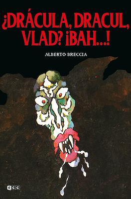 ¿Drácula, Dracul, Vlad? ¡bah…!