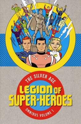 Legion of Super-Heroes: The Silver Age Omnibus