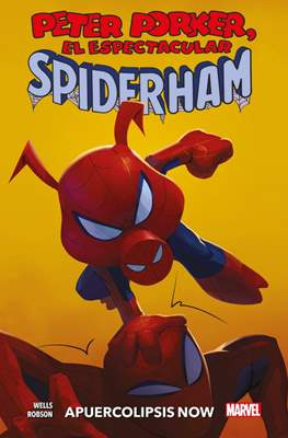 Peter Porker, El Espectacular Spiderham: Apuercolipsis Now - 100% Marvel HC