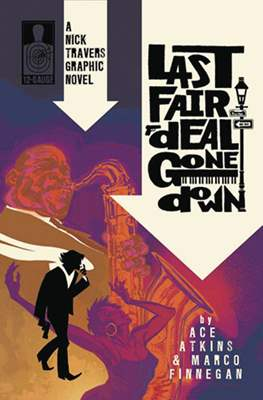 A Nick Traves Graphic Novel: Last Fair Deal Gone Down