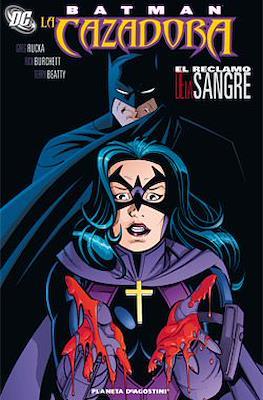 Batman. La Cazadora. El Reclamo de la Sangre