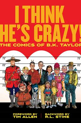 I Think He's Crazy! The Comics of B. K. Taylor