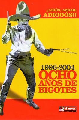 ¡¡Adios Aznar, adiooós!! 1996 - 2004 Ocho años de bigotes